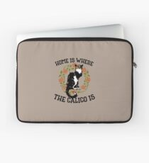 Home is where the calico is Laptop Sleeve