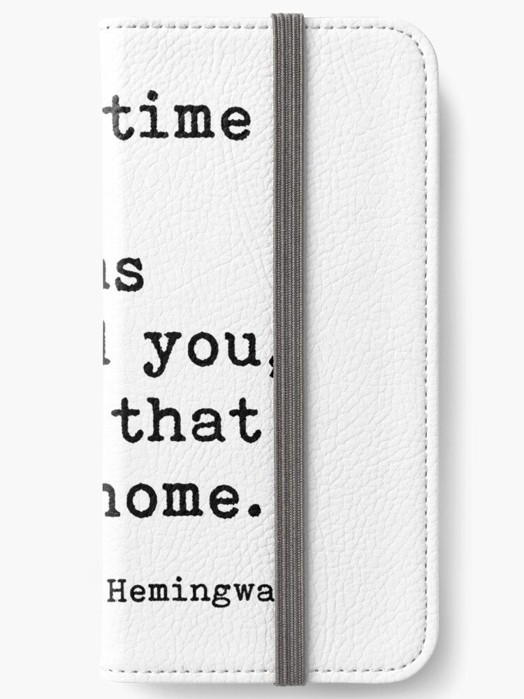 I Felt Like I Was Home Ernest Hemingway Quote Iphone Wallet By Prettylovely