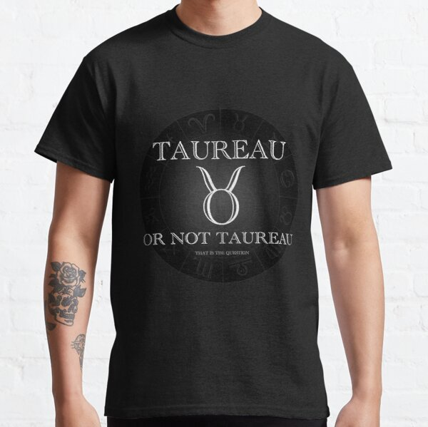 Taureau or not Taureau - Horrorscope T-shirt classique