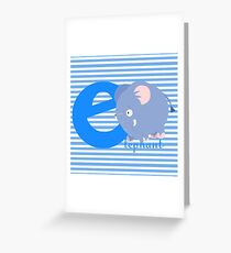 e for elephant Greeting Card