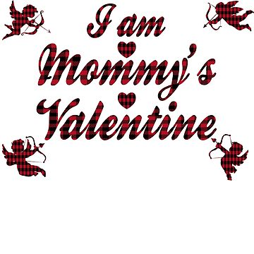 I Am Mommy's Valentine by galleryOne