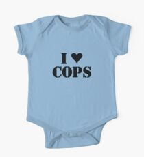 I LOVE COPS One Piece - Short Sleeve