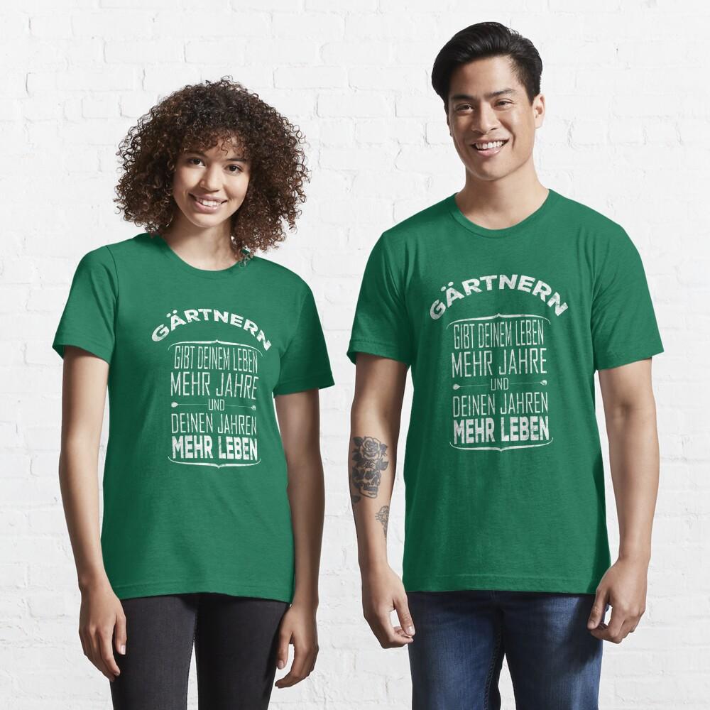 Gärtnern gibt deinem Leben mehr Jahre - Gärtner Geschenk Essential T-Shirt