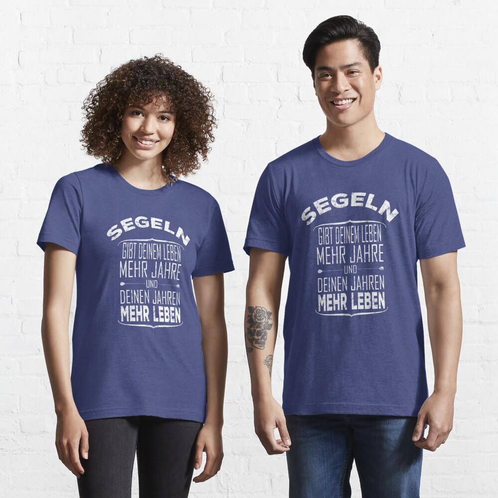 Segeln gibt deinem Leben mehr Jahre - Segelsport Geschenk Essential T-Shirt