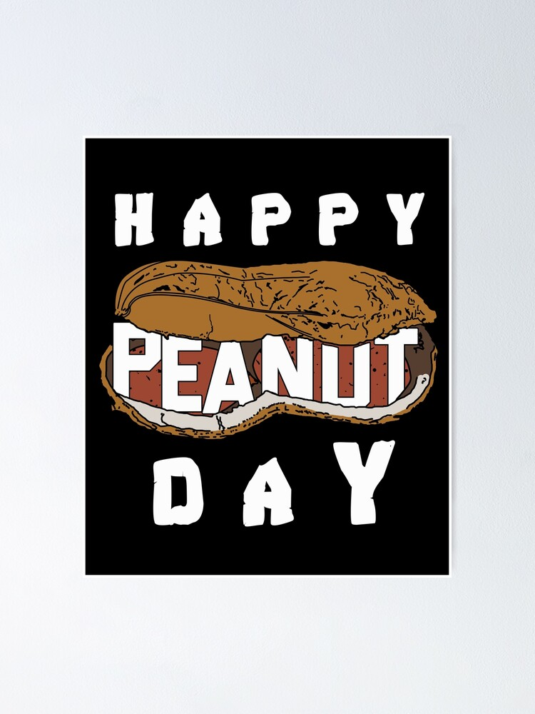 """Happy Peanuts Day Gift idea to make a party for the Peanut """" Poster by  elnino8 