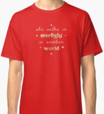 She walks in starlight in another world Classic T-Shirt