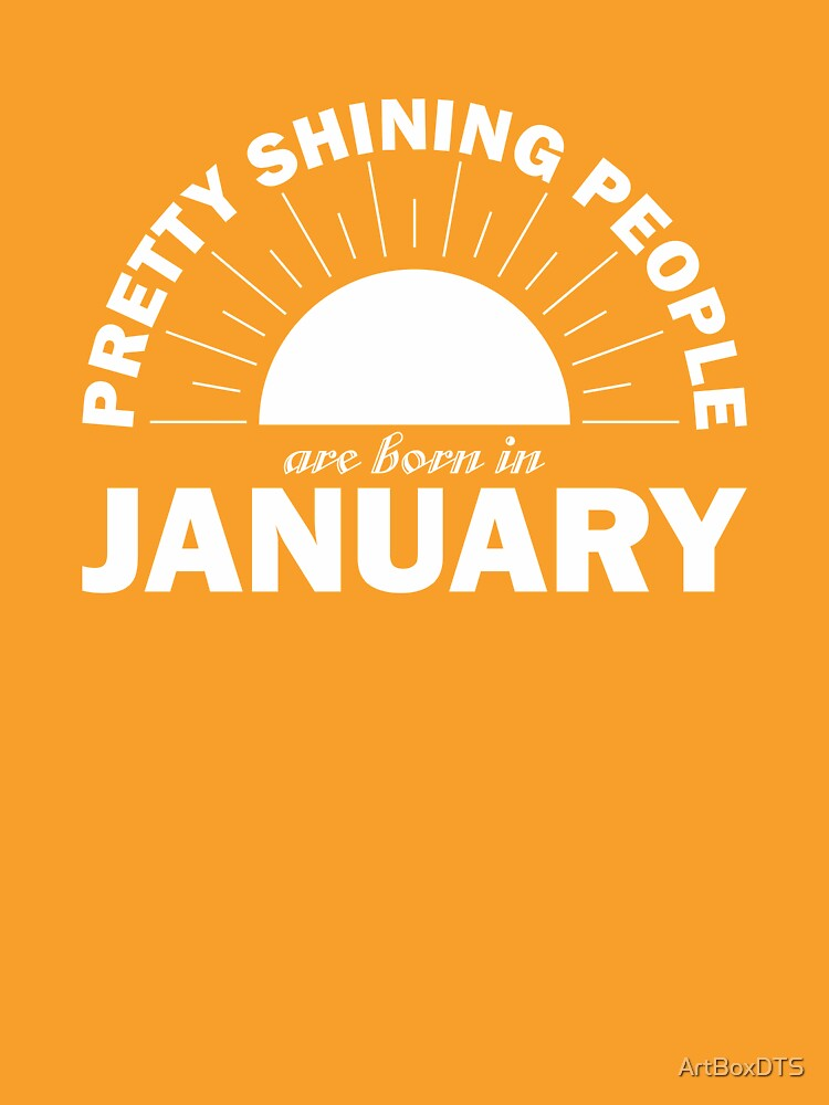Pretty Shining People Are Born In January by ArtBoxDTS