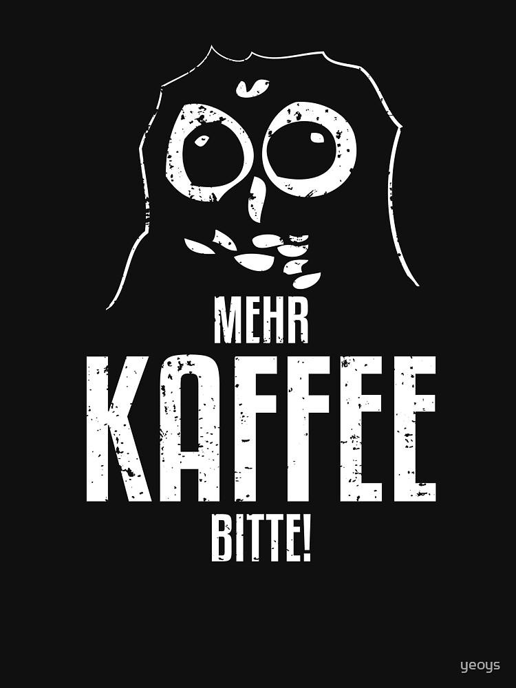 Mehr Kaffee bitte - Eulen Geschenk von yeoys