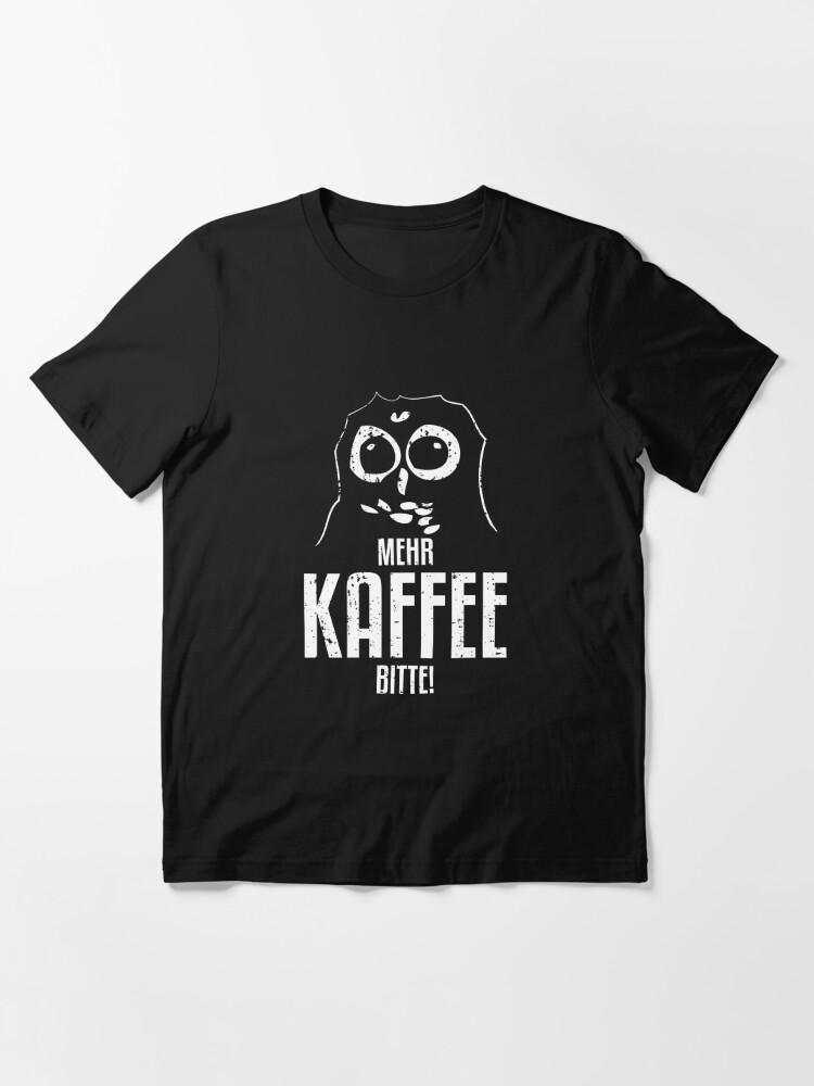 Alternative Ansicht von Mehr Kaffee bitte - Eulen Geschenk Essential T-Shirt