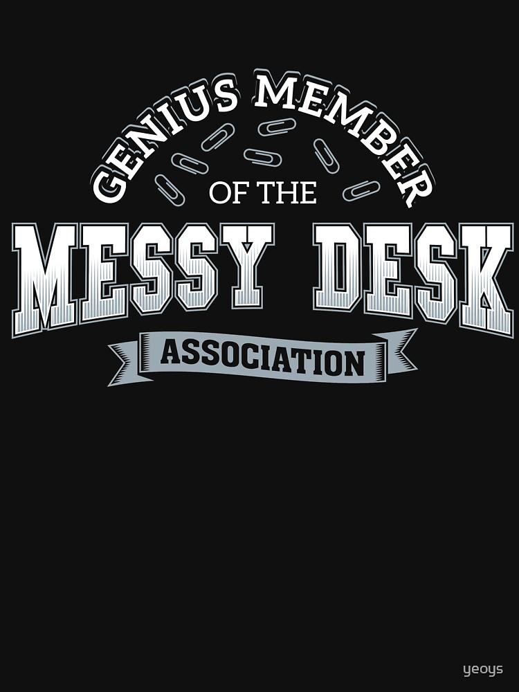Genius Member Of The Messy Desk Association - Messy Desk Gift von yeoys