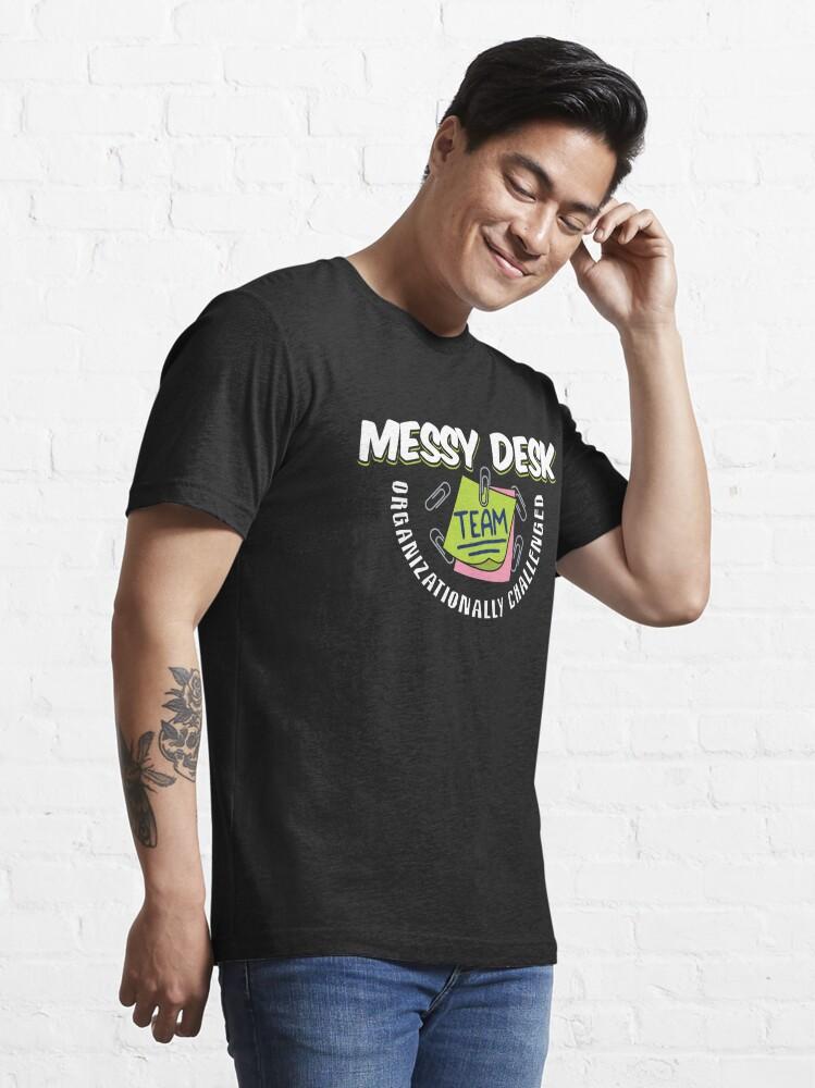 Alternative Ansicht von Messy Desk Team Organizationally Challenged - Messy Desk Gift Essential T-Shirt