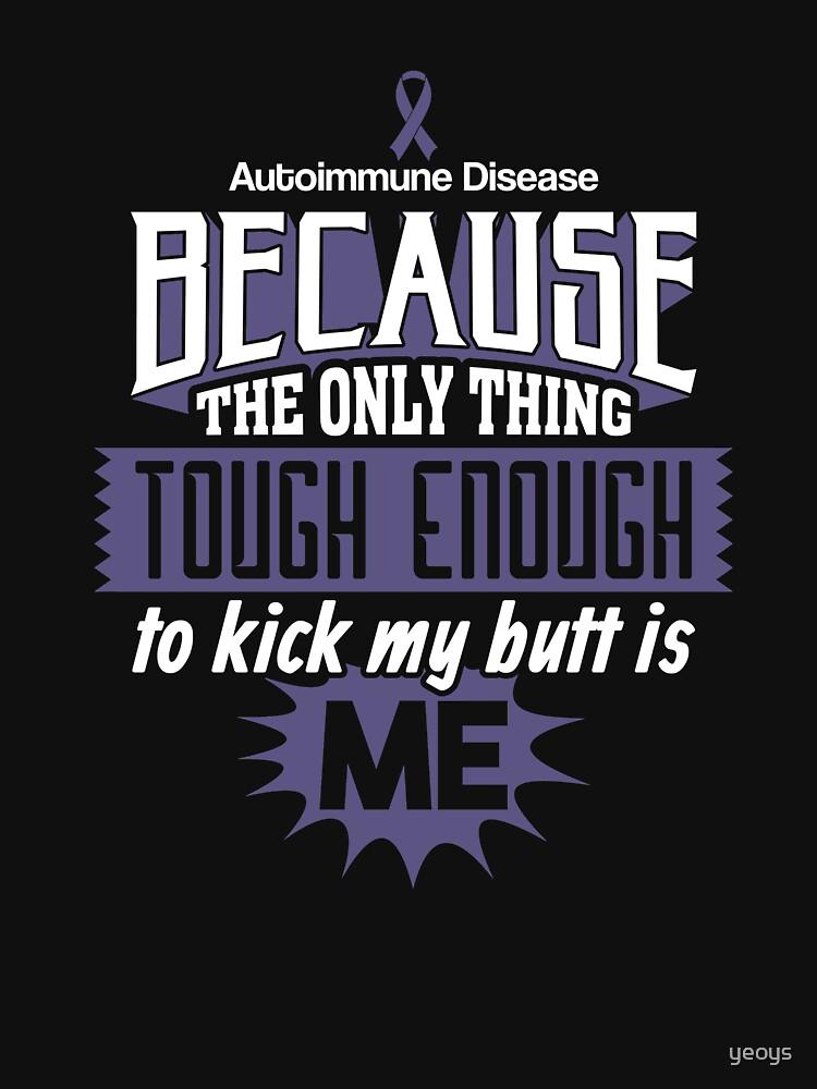 Tought Enough To Kick My Butt Autoimmune Disease - Autoimmune Disease Gift von yeoys