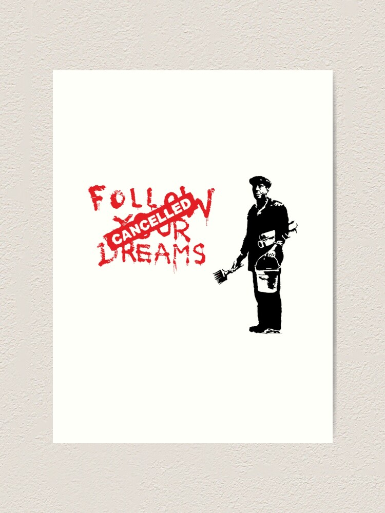 Alternate view of Banksy Follow Your Dreams Cancelled Art Print