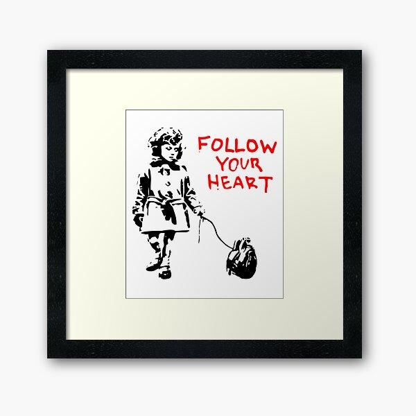 Banksy Follow Your Heart Framed Art Print