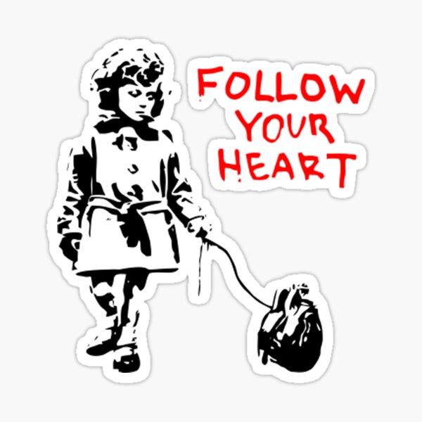 Banksy Follow Your Heart Sticker