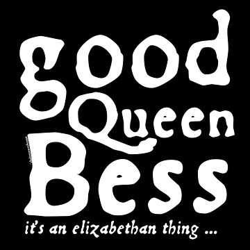 Good Queen Bess – it's an Elizabethan thing (Alt Version) by incognitagal