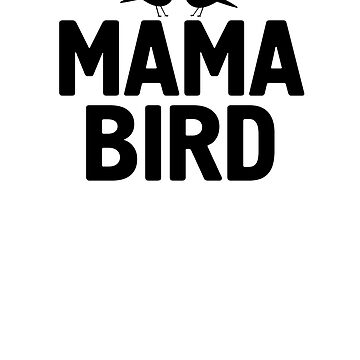 Mama Bird T Shirt with Birdies | Valentine's Day Gift Idea by -WaD-