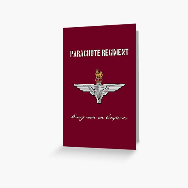 "Parachute Regiment (UK - no flag) ""Every Man An Emperor"" Greeting Card"