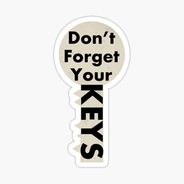 Don't forget your keys Sticker