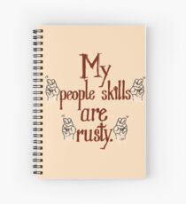 "My ""people skills"" are ""rusty""! Spiral Notebook"