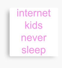 internet kids never sleep pink Canvas Print