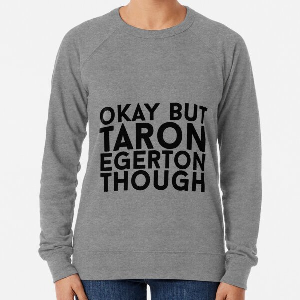 Taron Egerton Lightweight Sweatshirt