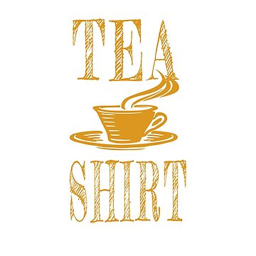 Funny Tea Shirt humor design by jhussar