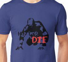 Hunt or Die Unisex T-Shirt
