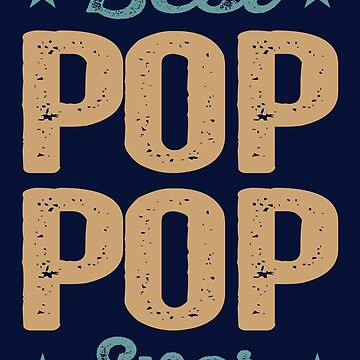 BEST POP POP EVER by alececonello