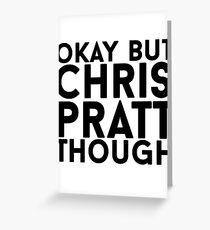 Chris Pratt Greeting Card