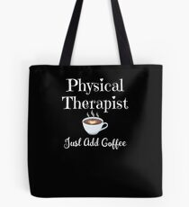 Funny Physical Therapist Design Physiotherapy Coffee Lover Gift Tote Bag