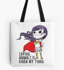 Saving Animals is Kinda My Thing Tote Bag