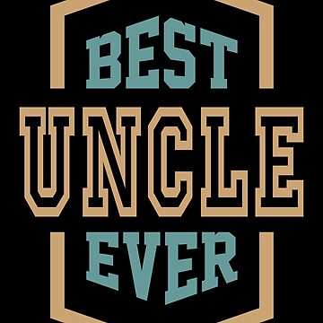 BEST UNCLE EVER by alececonello