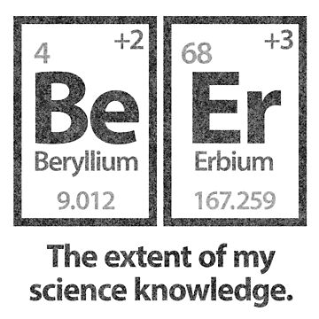 BeEr - The Extent of My Science Knowledge by snarkee