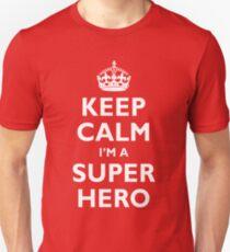 Keep Calm I'm A Super Hero Unisex T-Shirt
