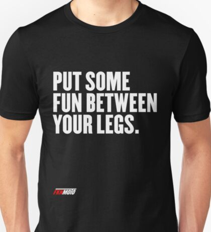 Put some fun between your legs T-Shirt