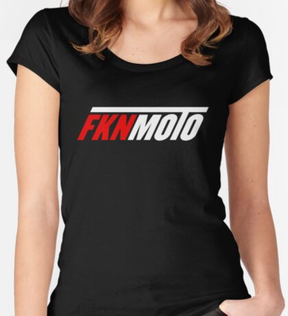 fknmoto Fitted Scoop T-Shirt