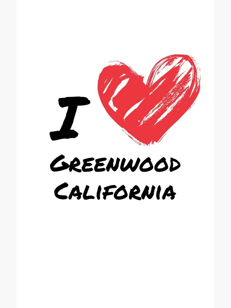 Ich liebe Greenwood Kalifornien von James-J