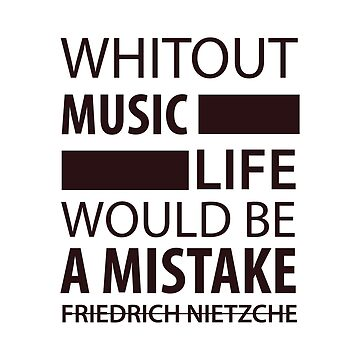 Without Music Life Would be A Mistake by hypnotzd
