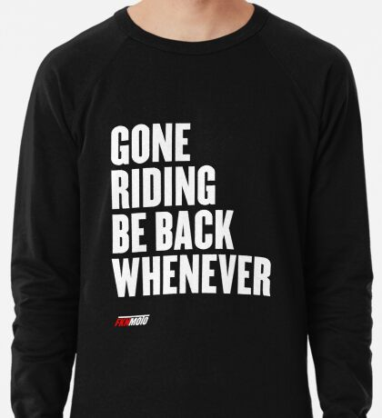 Gone riding be back whenever Lightweight Sweatshirt