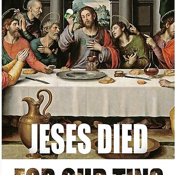 Jesus Died For Our Tins by Connorlikepie