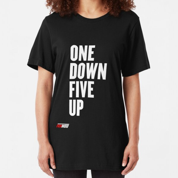 One down five up Slim Fit T-Shirt
