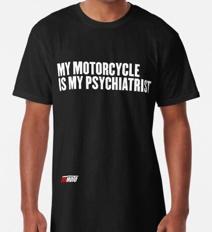 My motorcycle is my psychiatrist Long T-Shirt