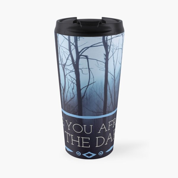 Are You Afraid of the Dark Travel Mug