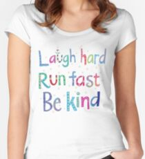 Laugh Hard. Run Fast. Be Kind. Women's Fitted Scoop T-Shirt