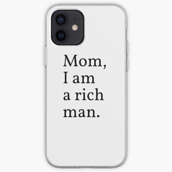Mom, I am a rich man. iPhone Soft Case