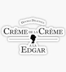 Crème de la Crème a la Edgar Sticker