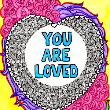 Watercolor Doodle Art | You Are Loved by coloringiship