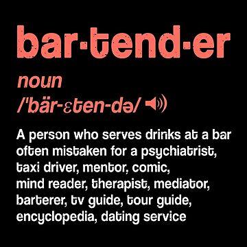 Bartender Noun Definition Gift Funny Bartender Job Description T-shirt for bar and cocktail blender by MrTStyle