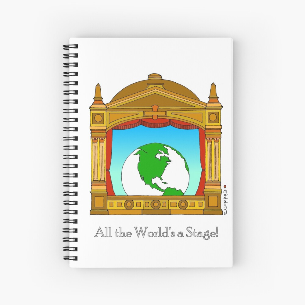 All the Worlds a Stage! Spiral Notebook